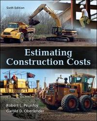 Estimating Construction Costs by Robert L. Peurifoy