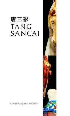 Tang Sancai: Selected Artefacts from the Bryan Collection by Chen Jiazi