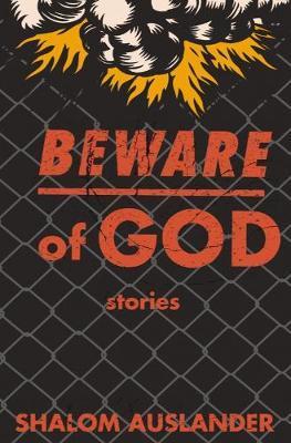 Beware Of God by Shalom Auslander image
