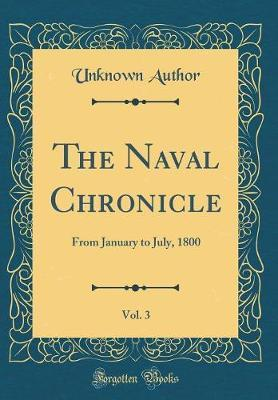 The Naval Chronicle, Vol. 3 by Unknown Author