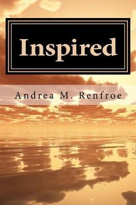 Inspired by Andrea M Renfroe