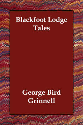 Blackfoot Lodge Tales by George Bird Grinnell image
