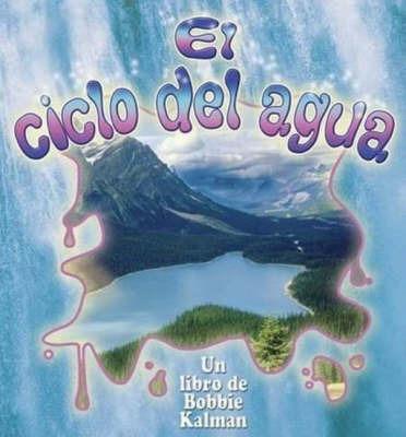 El Ciclo del Agua by Bobbie Kalman image