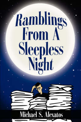 Ramblings from a Sleepless Night by Michael S. Alexatos image