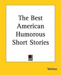 The Best American Humorous Short Stories by Various ~