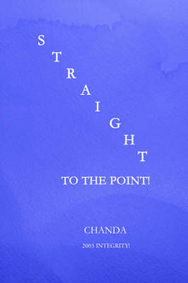 Straight to the Point! by Chanda m Walker