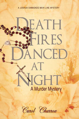 Death Fires Danced at Night by Carol Charron