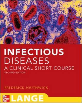 Infectious Diseases: A Clinical Short Course by Frederick S Southwick image