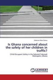Is Ghana Concerned about the Safety of Her Children in Traffic? by Ntow Densu Solomon