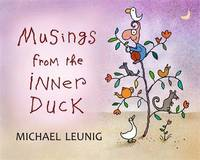 Musings From The Inner Duck by Michael Leunig