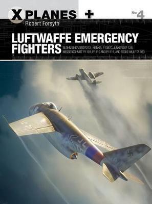 Luftwaffe Emergency Fighters by Robert Forsyth