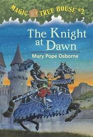 Magic Tree House 02: The Knight at Dawn by Mary Pope Osborne image