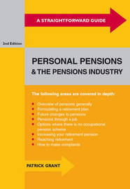 Straightforward Guide to Personal Pensions and the Pensions Industry by Patrick Grant