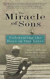 Miracle of Sons: Celebrating T: Celebrating the Boys in Our Lives by Jamie C et al Miller image