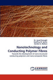 Nanotechnology and Conducting Polymer Fibres by Javad Foroughi