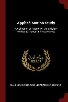 Applied Motion Study by Frank Bunker Gilbreth
