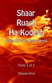 Shaar Ruach Ha-Kodesh - Gate of the Holy Spirit - Tome 2 of 3 by Vital Chayim