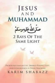 Jesus and Muhammad 2 Rays of the Same Light by Karim Shabazz image