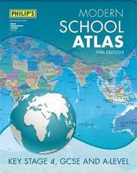 Philip's Modern School Atlas 99th Edition by Philip's Maps
