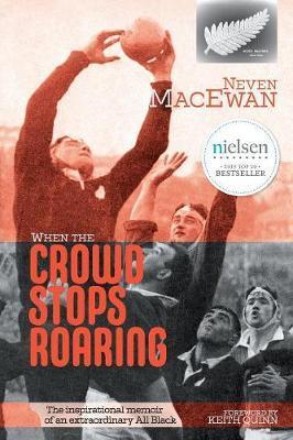 When the Crowd Stops Roaring by Neven MacEwan