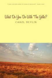 What Do You Do with the Yolks?: A Happy Childhood on the Prairie of Western Kansas by Carol Devlin image