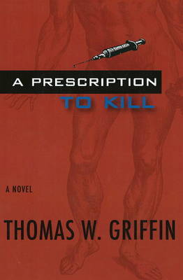 A Prescription to Kill by Thomas Griffin image