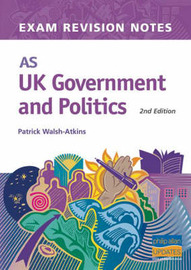 AS UK Government and Politics by Patrick Walsh-Atkins image