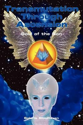 Transmutation Through Ascension by Solaris BlueRaven image