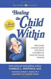 Healing the Child within by Charles L Whitfield