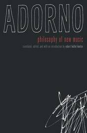 Philosophy Of New Music by Theodor W Adorno