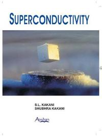Superconductivity by S.L. Kakani