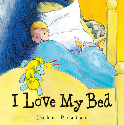 I Love My Bed by John Prater