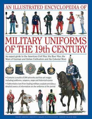 Illustrated Encyclopedia of Military Uniforms of the 19th Century by Digby Smith image