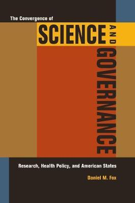 The Convergence of Science and Governance by Daniel M Fox