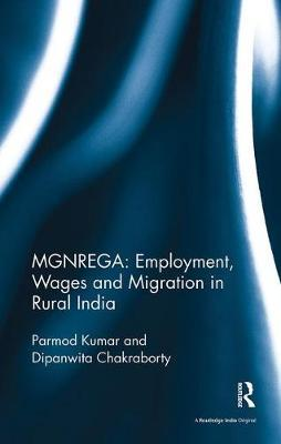 MGNREGA: Employment, Wages and Migration in Rural India by Parmod Kumar image