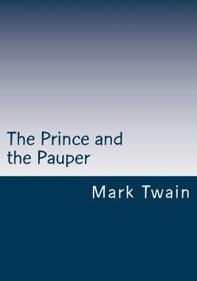 The Prince and the Pauper by Mark Twain )