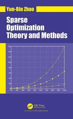 Sparse Optimization Theory and Methods by Yun-Bin Zhao