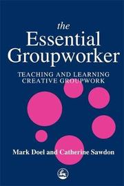 The Essential Groupworker by Catherine Sawdon