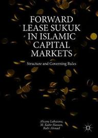 Forward Lease Sukuk in Islamic Capital Markets by Ahcene Lahsasna