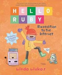 Hello Ruby: Expedition to the Internet by Linda Liukas