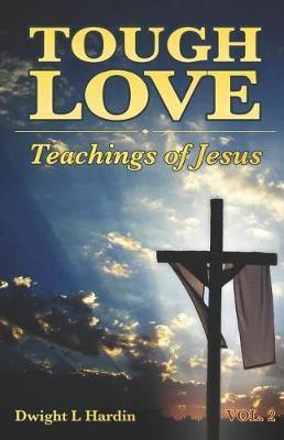 Tough Love Teachings of Jesus by Mark Hardin