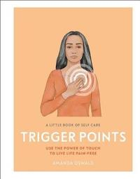 A Little Book of Self Care: Trigger Points by Amanda Oswald image
