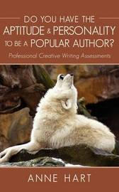 Do You Have the Aptitude & Personality to Be a Popular Author? by Anne Hart
