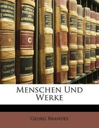 Menschen Und Werke by Georg Brandes