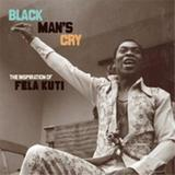 Black Man's Cry: The Inspiration Of Fela Kuti by Various