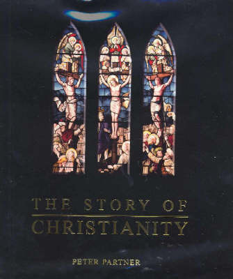The Story of Christianity by Peter Partner