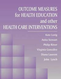 Outcome Measures for Health Education and Other Health Care Interventions by Kate Lorig image