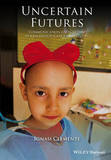 Uncertain Futures: Communication and Culture in Childhood Cancer Treatment by Ignasi Clemente
