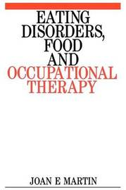 Eating Disorders, Food and Occupational Therapy by Joan E. Martin