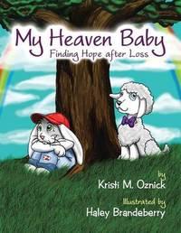 My Heaven Baby by Kristi M Oznick